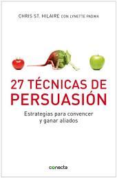 27 Técnicas de persuasión: Estrategias para convencer y ganar aliados
