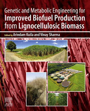 Genetic and Metabolic Engineering for Improved Biofuel Production from Lignocellulosic Biomass
