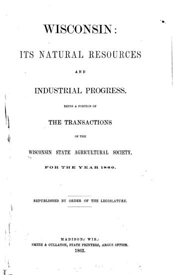 Wisconsin  Its Natural Resources and Industrial Progress PDF
