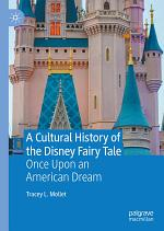 A Cultural History of the Disney Fairy Tale