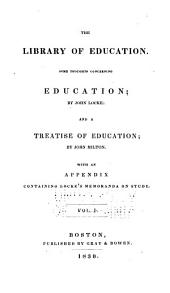 Some thoughts concerning education: Volume 1