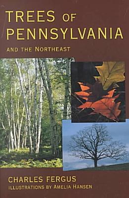 Trees of Pennsylvania and the Northeast PDF