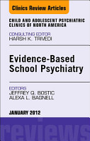 Evidence Based School Psychiatry  An Issue of Child and Adolescent Psychiatric Clinics of North America PDF