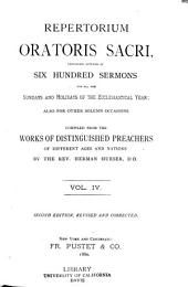 Repertorium Oratoris Sacri: Containing Outlines of Six Hundred Sermons, for All the Sundays and Holidays of the Ecclesiastical Year; Also for Other Solemn Occasions. Compiled from the Works of Distinguished Preachers of Different Ages and Nations, Volume 4