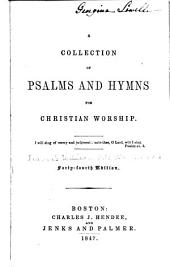 A Collection of Psalms and Hymns for Christian Worship ...
