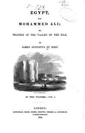 Egypt and Mohammed Ali: or, Travels in the Valley of the Nile
