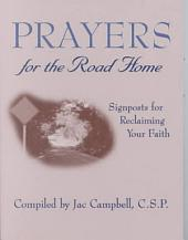 Prayers for the Road Home: Signposts for Reclaiming Your Faith