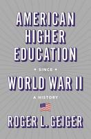 American Higher Education Since World War II PDF