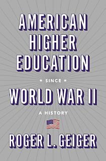 American Higher Education Since World War II Book