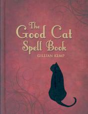 The Good Cat Spell Book [With Cat Oracle]
