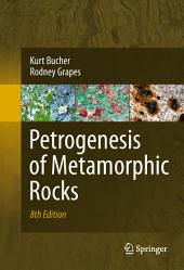 Petrogenesis of Metamorphic Rocks: Edition 8
