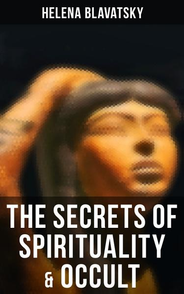 Download The Secrets of Spirituality   Occult Book