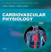 Cardiovascular Physiology E-Book: Mosby Physiology Monograph Series, Edition 10