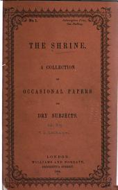 The Shrine: A Collection of Occasional Papers on Dry Subjects