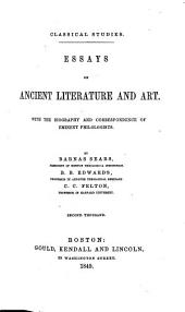 Classical Studies. Essays on ancient literature and art with the biography and correspondence of eminent philologists. By B. Sears, B. B. Edwards and C. C. Felton