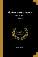 The Law Journal Reports  For the Year      PDF