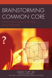 Brainstorming Common Core: Challenging the Way We Think about Education