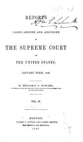 Reports of Cases Argued and Adjudged in the Supreme Court of the United States: Volume 4