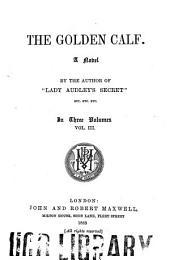 The Golden Calf: A Novel, Volume 3