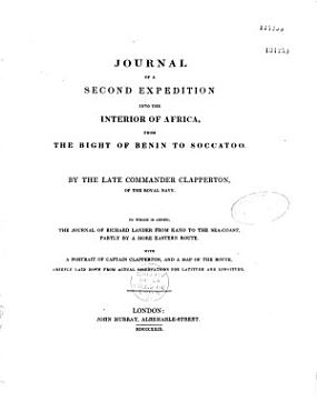 Journal of a Second Expedition Into the Interior of Africa  from the Bight of Benin to Soccatoo PDF
