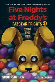 Into The Pit  Five Nights At Freddy   S  Fazbear Frights  1