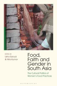 Food  Faith and Gender in South Asia PDF