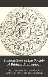 Transactions of the Society of Biblical Archæology: Volumes 9-10