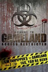 Tag, You're Dead: S.W. Tanpepper's GAMELAND (Book 7)