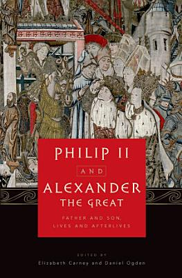 Philip II and Alexander the Great PDF