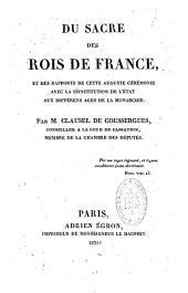 Du sacre des rois de France et des rapports de cette cérémonie avec la constitution de l'Etat aux différents âges de la monarchie: Volume1