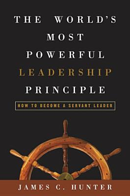 The World s Most Powerful Leadership Principle