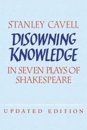 Disowning Knowledge: In Seven Plays of Shakespeare, Edition 2