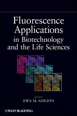 Fluorescence Applications in Biotechnology and Life Sciences PDF