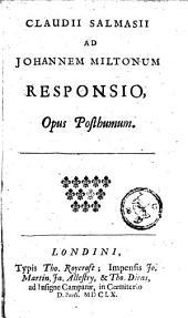 Claudii Salmasii ad Johannem Miltonum responsio: opus posthumum