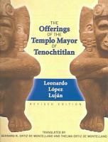 The Offerings of the Templo Mayor of Tenochtitlan PDF