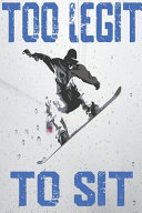 Snowboarder Too Legit To Sit