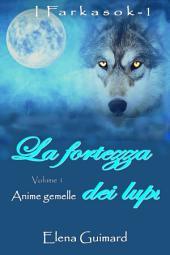 I Farkasok La fortezza dei lupi Volume 1 Anime gemelle