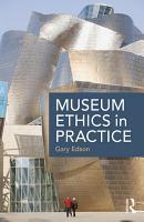Museum Ethics in Practice PDF