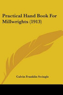 Practical Hand Book for Millwrights (1913)