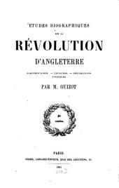 Etudes biographiques sur la révolution dÁngleterre: Parlamentaires - cavaliers - républicains niveleurs