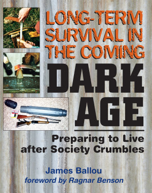 Long Term Survival in the Coming Dark Age
