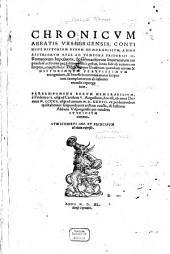 Chronicum Abbatis Urspergensis, continens historiam rerum memorabilium a Nino Assyriorum Rege ad tempora Friderici II.