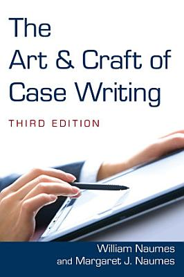 The Art and Craft of Case Writing PDF