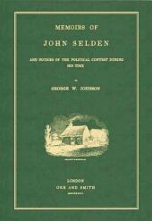 Memoirs of John Selden and the Notices of the Political Contest During His Time