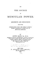 On the Source of Muscular Power: Arguments and Conclusions Drawn from Observations Upon the Human Subject, Under Conditions of Rest and of Muscular Exercise