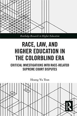 Race  Law  and Higher Education in the Colorblind Era