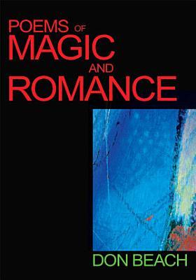 Poems of Magic and Romance PDF