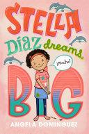 Stella Diaz Dreams Big