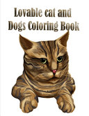 Lovable Cat and Dogs Coloring Book