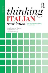 Thinking Italian Translation: A course in translation method: Italian to English, Edition 2